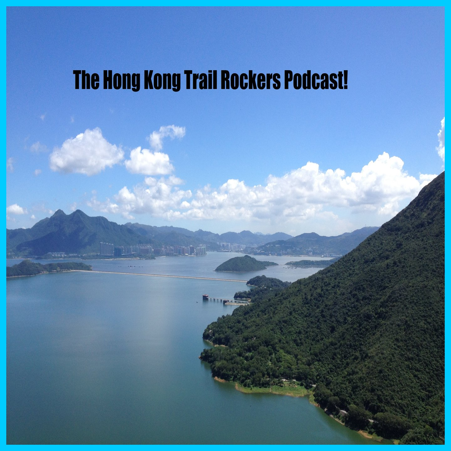 The Hong Kong Trail Rockers Podcast!